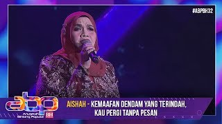 Aishah - Kemaafan Dendam Yang Terindah, Kau Pergi Tanpa Pesan | #ABPBH32