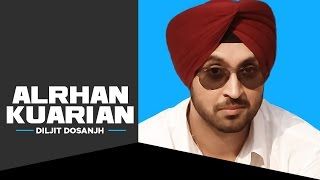Alrhan Kuarian [Official Full Song] Diljit | Smile