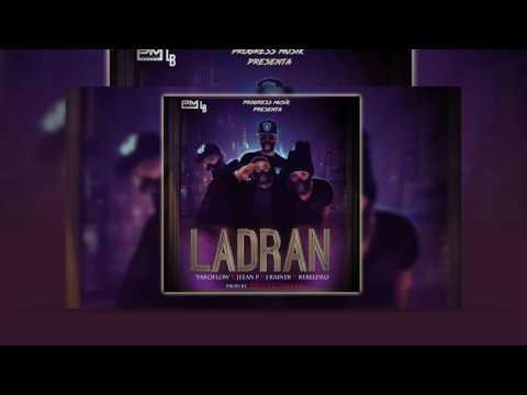Ladran - J Rainer x Jeean P x Rebeldeo x Yako   2017