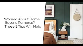 Tips tp Avoid Home Buyer's Remorse