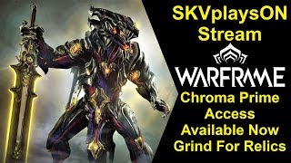 SKVplaysON - Stream - Chroma Prime Access Is Out Now! - Warframe - PC, [ENGLISH] Gameplay