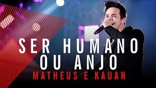 Matheus Ser Humano Ou Anjo Ao Vivo