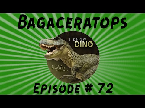 Bagaceratops: I Know Dino Podcast Episode 72
