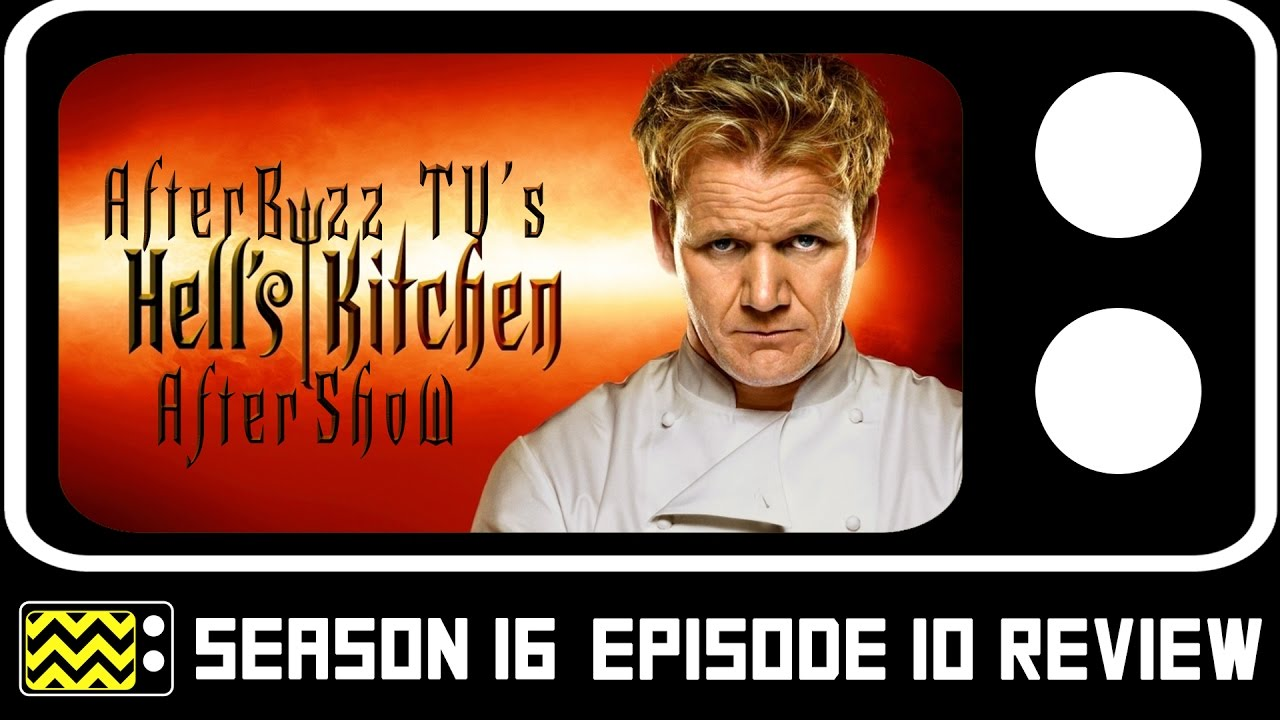 Hell 39 s kitchen season 16 episode 10 review after show for Watch hell s kitchen season 16