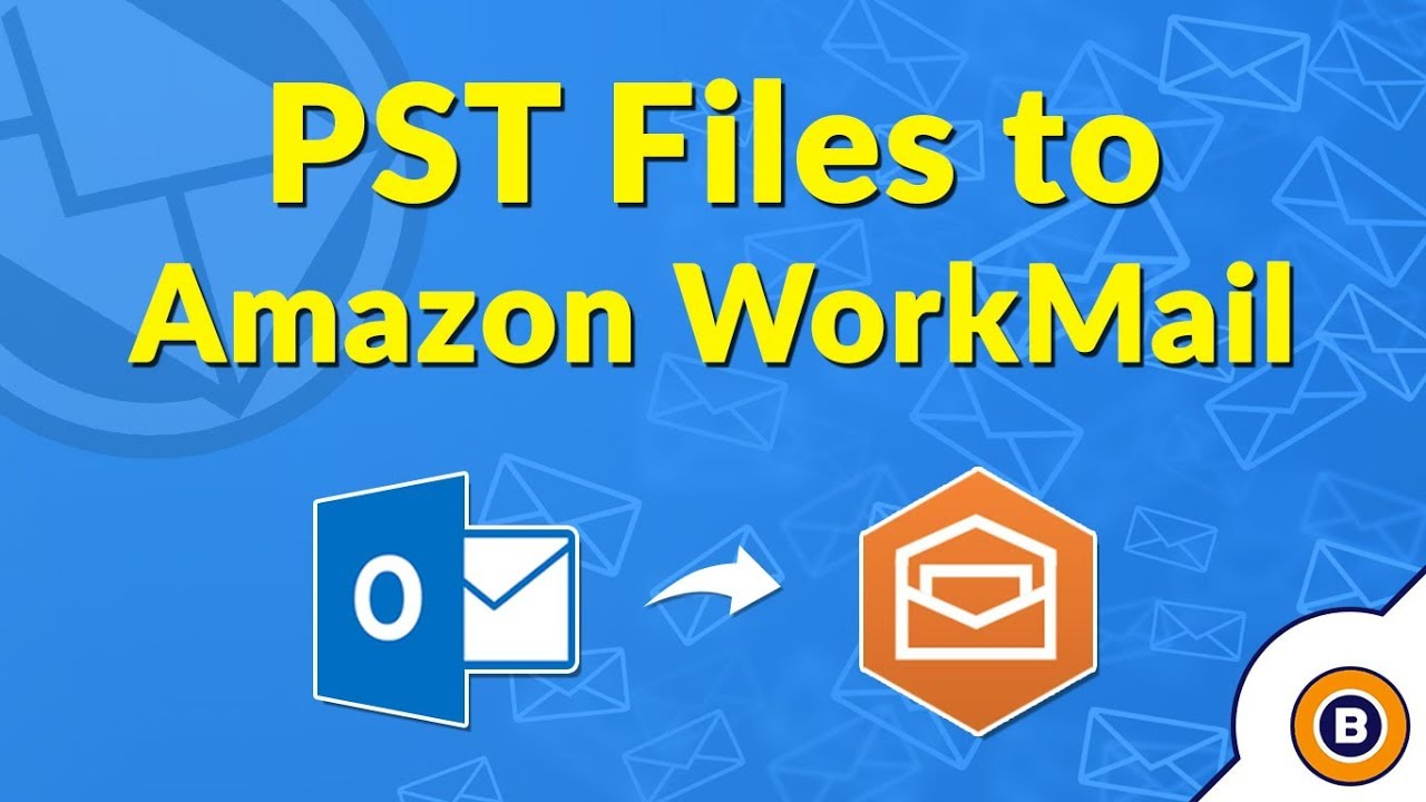 Import Outlook PST into WorkMail Email Account Online Guide