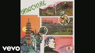 Indochine - Indochine (les 7 jours de Pékin) (audio)