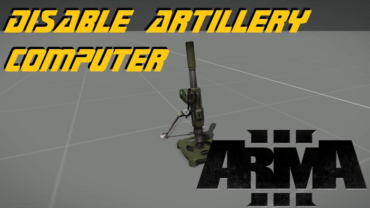 ARMA 3 Editor - Disabling Artillery Computer
