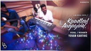 Kadhal Oru Aagayam | New Tamil Cover Song |  Imaikkah Nodigal | Hiphop Thamizha