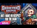 watch he video of Graveyard Keeper but I have no respect for the dead