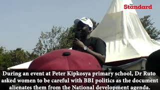 BBI does not take your plight into concern -DP Ruto informs women