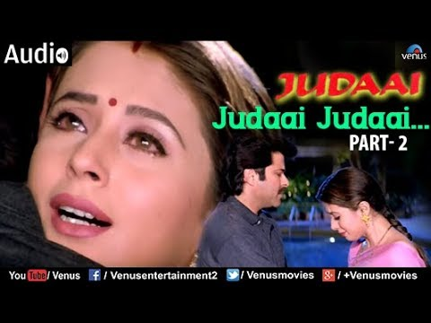 Judaai : Judaai Judaai-Part- 2 Full Audio Song | Anil Kapoor, Urmila Matondkar & Sridevi | thumbnail