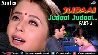 Judaai : Judaai Judaai-Part- 2 Full Audio Song | Anil Kapoor, Urmila Matondkar & Sridevi |