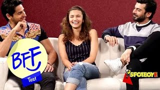 Sidharth or Fawad -- find out who Alia's BFF is | FUN Game Interview with Kapoor & Sons | BFF Test