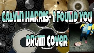 i found you- calvin Harris drum cover