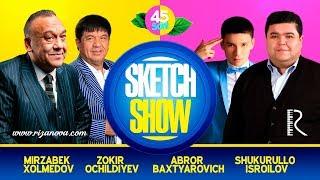 Sketch SHOW 45-soni (Mirzabek Xolmedov, Zokir Ochildiyev, Shukurullo Isroilov, Abror Baxtyarovich)