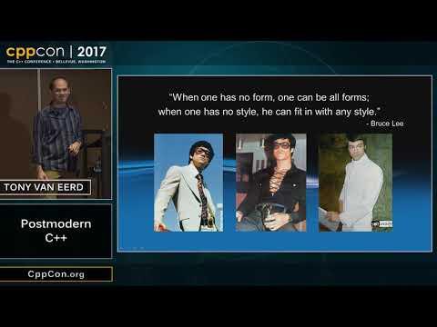 """CppCon 2017: Tony Van Eerd """"Postmodern C++"""""""