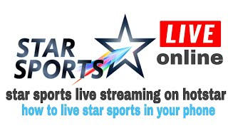 star sports live streaming on hotstar apps | star sports live cricket