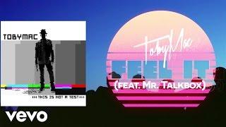 TobyMac - Feel It (Lyric Video) ft. Mr. TalkBox