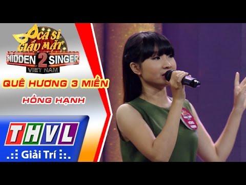 THVL | Ca sĩ giấu mặt 2016 - Tập 8: Lương Bích Hữu | Quê hương ba miền - Hồng Hạnh