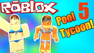 [ROBLOX: Pool Tycoon 4] - Lets Play Ep 5 - LAZY RIVER FIXED! New Hangout Area!