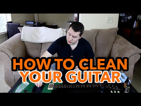 HOW TO CLEAN YOUR GUITAR