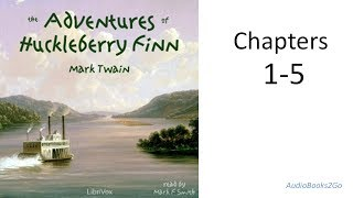 The Adventures of Huckleberry Finn | Chapters 1-5 (Audio Book)