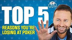 Top 5 Reasons You're Losing at Poker