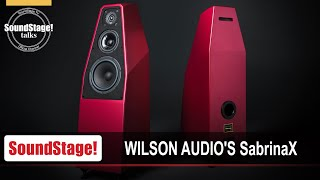 Wilson Audio's Daryl Wilson on the New SabrinaX Loudspeaker - SoundStage! Talks (November 2020)