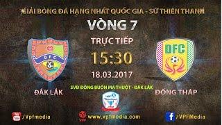 Dak Lak vs Dong Thap Cao Lanh full match