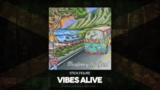 Stick Figure - Vibes Alive (Monterey Or Bust) VPAL Music - May 2014