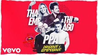 Pedro Paulo & Alex ft Thaeme & Thiago