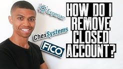 HOW DO I REMOVE CLOSED ACCOUNT CHEXSYSTEMS AND CREDIT REPORTS