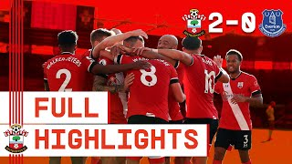 HIGHLIGHTS: Southampton 2-0 Everton | Premier League