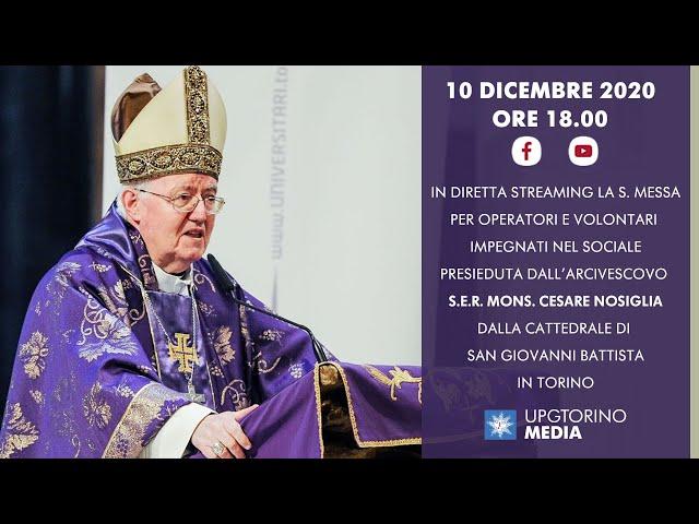 10 DICEMBRE 2020 - ORE 18.00 - S. MESSA DI NATALE PER OPERATORI E VOLONTARI IMPEGNATI NEL SOCIALE