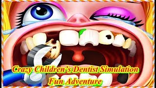 Crazy Children's Dentist Simulation Fun Adventure -  Gameplay (Android/iOS)