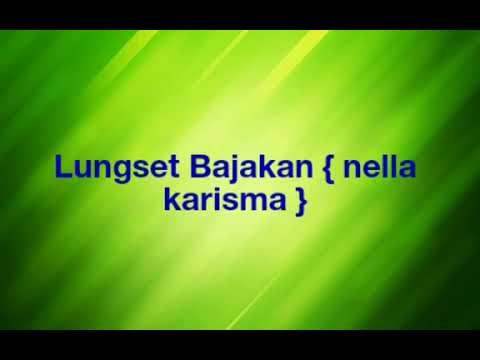 Lungset Bajakan Lirik Nella Kharisma