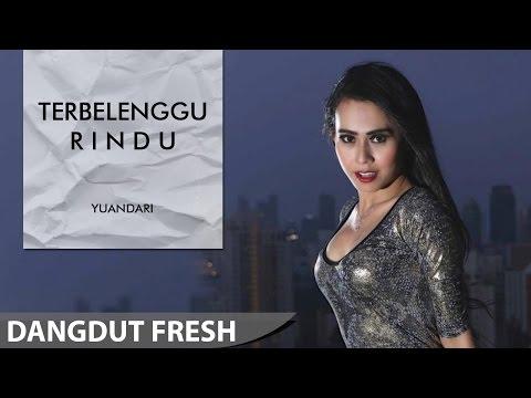 Yuandari - Terbelenggu Rindu (Dangdut Terbaru 2016)