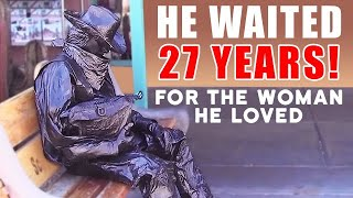 Bronze Cowboy Street Performer  Waited 27 Years For the Woman He Loved