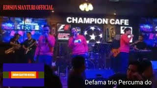 Defama Trio-Percuma do live cafe champion