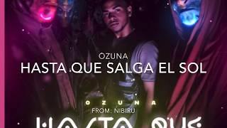 Ozuna- Hasta Que Salga El Sol   Cap. 2 Letra/Lyrics