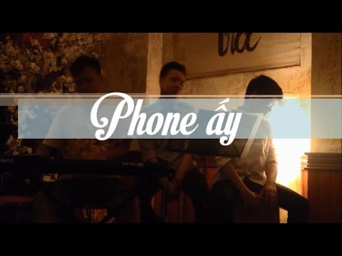 """[DCMT-PBM] """"Phone Ấy"""" by HUMG band"""