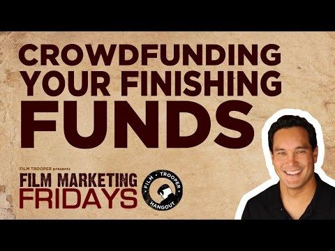 Film Marketing Fridays - Crowdfunding Your Finishing Funds