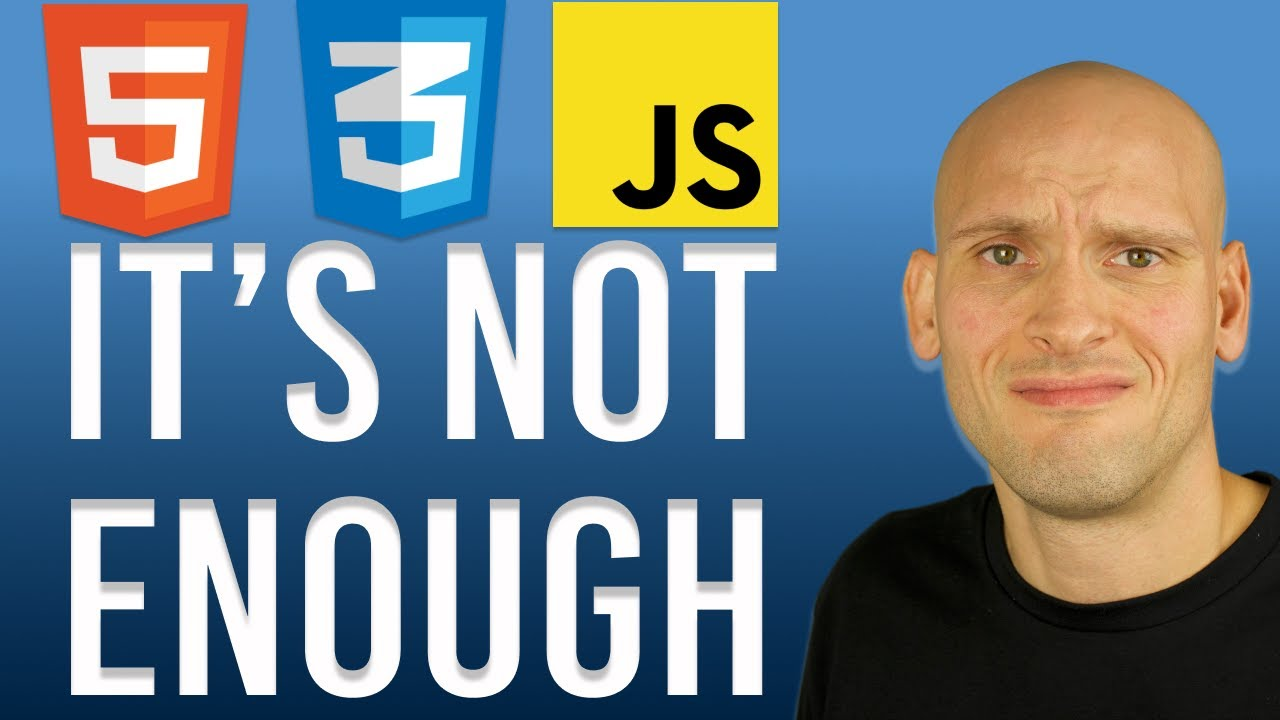 """You'll Never Get A Job By Just """"Learning"""" HTML, CSS & JavaScript"""