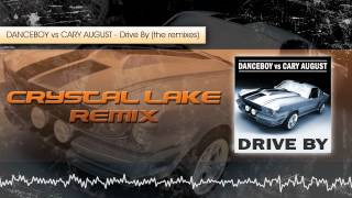 Danceboy vs Cary August - Drive By (Crystal Lake Edit)