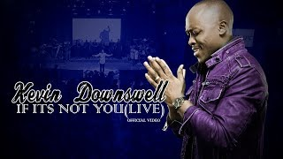 IF IT'S NOT YOU ( LIVE)- KEVIN DOWNSWELL (OFFICIAL MUSIC VIDEO)