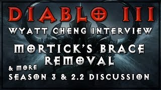 Diablo 3 RoS: WYATT CHENG Interview on Patch 2.2.0 & Season 3 (Including Mortick's Removal)