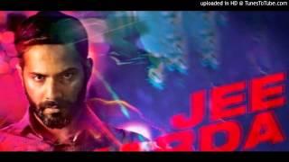 Jee Karda - Badlapur (DJ Udit Remix)