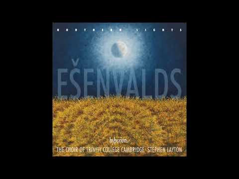 Ēriks Ešenvalds - Northern Lights & other choral works - Trinity College Choir Cambridge