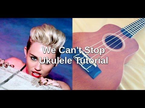 We Cant Stop Miley Cyrus Ukulele Tutorial Youtube