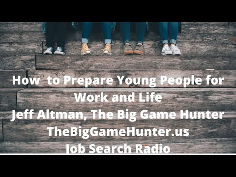 How to Prepare Young People for Work and Life | Job Search Radio